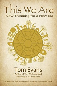This We Are: New Thinking for a New Era (The New Era Book 2) - Published on Aug, 2013