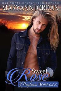 Sweet Rose: Baytown Boys - Published on Sep, 2019