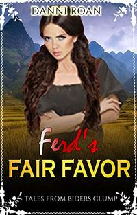 Ferd's Fair Favor: Tales From Biders Clump: Book 8