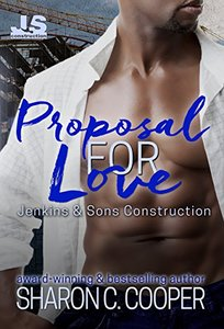 Proposal for Love (Jenkins & Sons Construction Series Book 2)