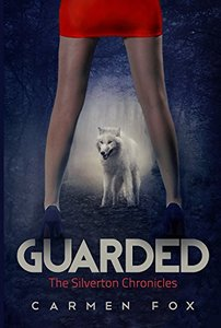 Guarded (The Silverton Chronicles Book 1)