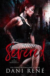 Severed: A Dark Romance (The Taken Series Book 2)