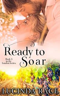 Ready to Soar: A Small Town Love Story (The Loudon Series Book 5)