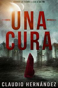 Una cura: Thriller Psicológico | Epidemia | Suspense | (Spanish Edition)