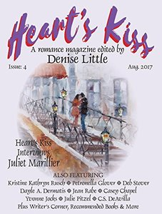 Heart's Kiss: Issue 4, Aug. 2017: A Romance Magazine Edited by Denise Little (Heart's Kiss)