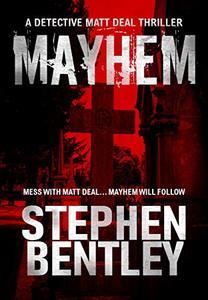 Mayhem: A Detective Matt Deal Thriller (Detective Matt Deal Thrillers Book 2) - Published on Nov, 2020