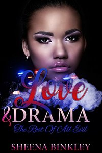 Love & Drama: The Root Of All Evil