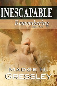 Inescapable ~ Remembering: Book 2