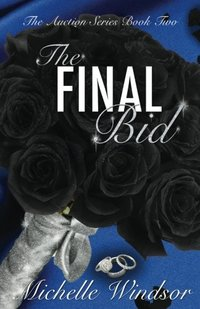 The Final Bid (The Auction Series) (Volume 2)