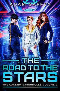 The Road to the Stars: The Cassidy Chronicles Volume Two - Published on Sep, 2020