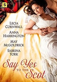 Say Yes to the Scot: A Highland Wedding Box Set