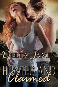 Hunted and Claimed: An Alpha Shifter Romance (Wayward Mates Book 7) - Published on Mar, 2019