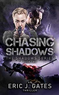 Chasing Shadows (the Shadows series Book 2) - Published on Mar, 2020