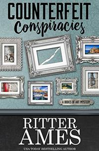 Counterfeit Conspiracies (The Bodies of Art Mysteries Book 1)