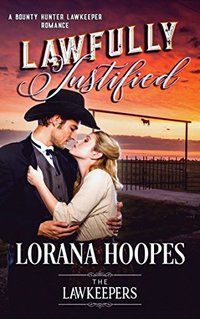 Lawfully Justified: Christian Romance Historical (A Bounty Hunter Lawkeeper Romance)
