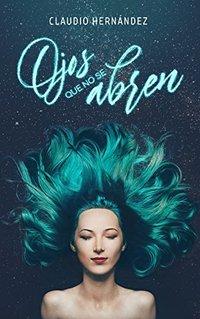 Ojos que no se abren (Spanish Edition)