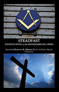 Steadfast, Eleventh Novel in the Mockingbird Hill Series - Published on Mar, 2018
