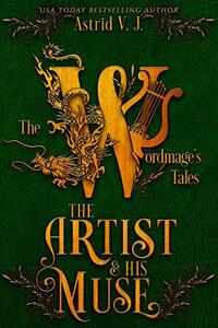 The Artist and His Muse (The Wordmage's Tales) - Published on Apr, 2021