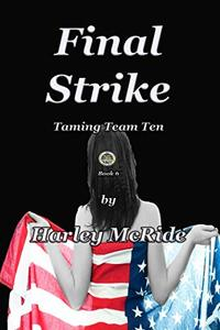 Final Strike (Taming Team TEN Book 6) - Published on Jan, 2014
