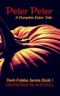 Peter, Peter: A Pumpkin Eater Tale (Dark Fables Book 1) - Published on Aug, 2020