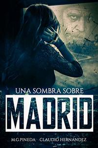 Una sombra sobre Madrid (Spanish Edition)