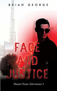 Face and Justice: The Dream Team Adventures Book 1 - Published on Feb, 2020