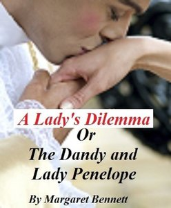 A Lady's Dilemma Or The Dandy and Lady Penelope (A Regency Romance)