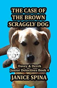 The Case of the Brown Scraggly Dog (Davey & Derek Junior Detectives Series Book 4) - Published on Dec, 2016