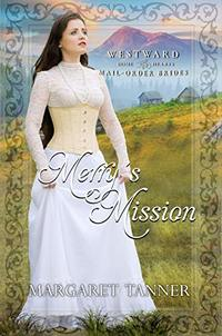 Merry's Mission (Westward Home and Hearts Mail-Order Brides Book 4) - Published on Jan, 2020