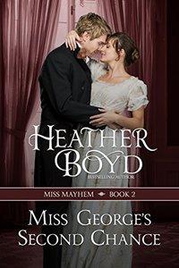 Miss George's Second Chance (Miss Mayhem Book 2) - Published on Nov, 2013