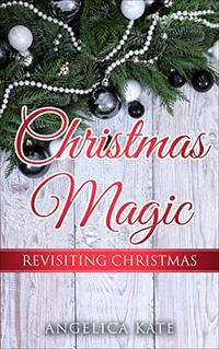 Revisiting Christmas (Christmas Magic)