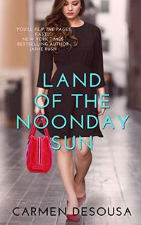 Land of the Noonday Sun (The Southern Collection Book 2) - Published on Sep, 2014