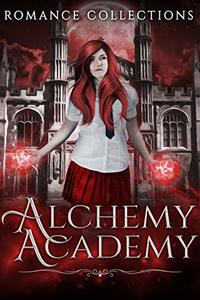 Alchemy Academy: A Limited-Edition Collection of Reverse Harem Spells and Magical Academy Potions