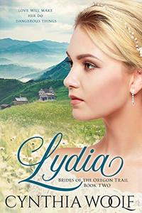 Lydia (Brides of the Oregon Trail Book 2) - Published on Mar, 2019