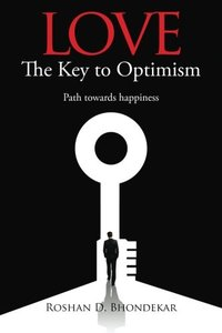 Love - The Key to Optimism: Path Towards Happiness