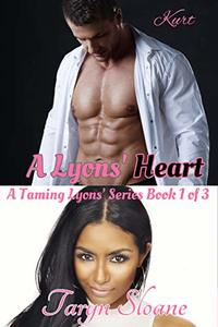 A Lyons' Heart: A BWWM Erotic Romance (Taming Lyons Book 1) - Published on Aug, 2018