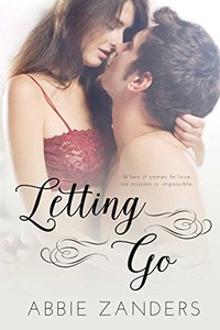 Letting Go: A Contemporary Romance of Snark and Feels