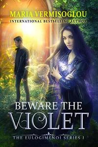Beware the Violet (The Eulogimenoi Series Book 1) - Published on Oct, 2019