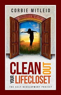 Clean Out Your LifeCloset (The Self-Development Project Book 1) - Published on Jan, 2017