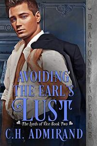 Avoiding the Earl's Lust (The Lords of Vice Book 2) - Published on Mar, 2021