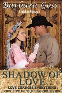 Shadow of Love: Love Changes Everything! (The Shadow Series Book 5)