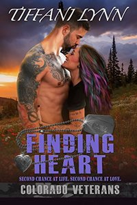 Finding Heart (Colorado Veterans Book 2) - Published on Jun, 2017