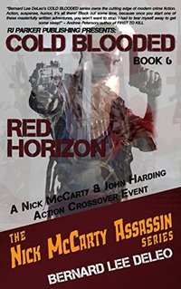 Cold Blooded Assassin Book 6: Red Horizon (Nick McCarty Assassin) - Published on Jul, 2016