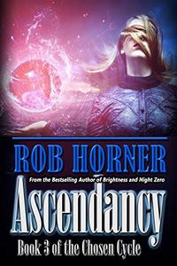 Ascendancy: Book 3 of The Chosen Cycle