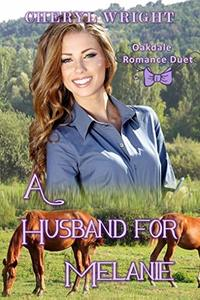 A Husband for Melanie (Oakdale Romance Duet Book 2)