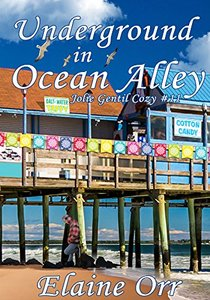 Underground in Ocean Alley (Jolie Gentil Cozy Mystery Series Book 11)