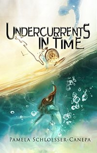 Undercurrents in Time: Book 2 of the Detours in Time series