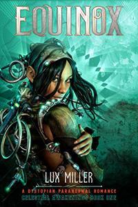 Equinox: A Dystopian Paranormal Romance (Celestial Awakenings Book 1)