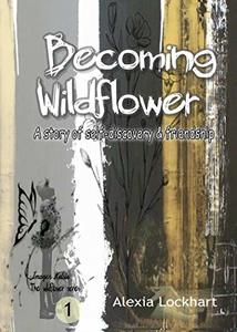 Becoming Wildflower (Wildflower Series Book 1) - Published on Apr, 2019