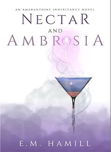 Nectar and Ambrosia (An Amaranthine Inheritance Novel)